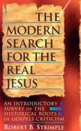 The Modern Search for the Real Jesus by Robert Strimple