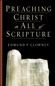 Preaching Christ in All of Scripture
